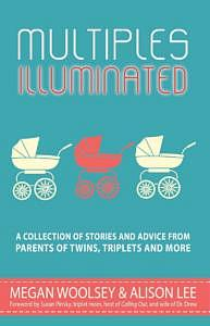Multiples Illuminated stories and advice about twins and triplets