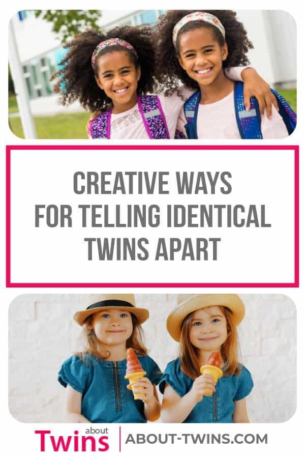 Creative ways for telling identical twins apart
