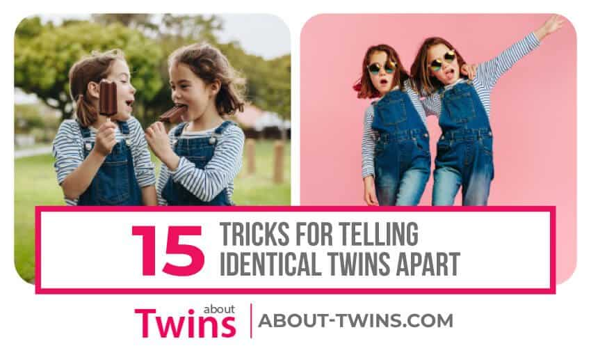 A collection of 15 tricks for telling identical twins apart.